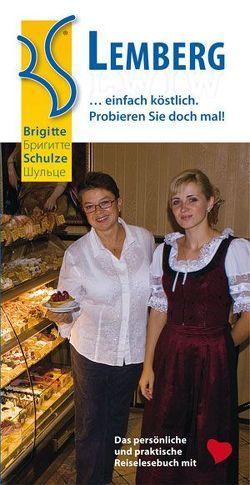 Lemberg… einfach köstlich. von Schulze,  Brigitte