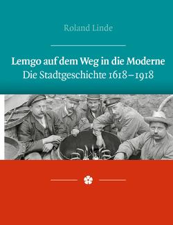 Lemgo auf dem Weg in die Moderne von Linde,  Roland