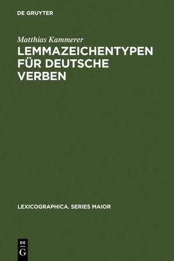 Lemmazeichentypen für deutsche Verben von Kammerer,  Matthias