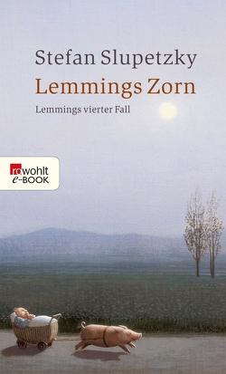 Lemmings Zorn von Slupetzky,  Stefan