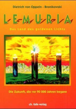 Lemuria – das Land des goldenen Lichts von Oppeln-Bronikowski,  Dietrich von