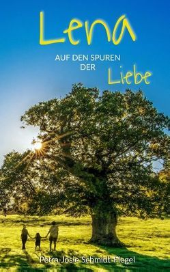 Lena auf den Spuren der Liebe von Schmidt-Flegel,  Petra-Josephine