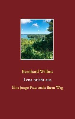 Lena bricht aus von Willms,  Bernhard