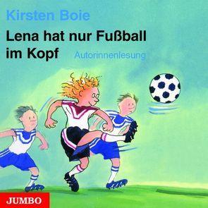 Lena hat nur Fussball im Kopf von Boie,  Kirsten