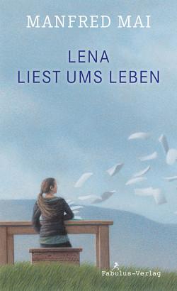Lena liest ums Leben von Mai,  Manfred