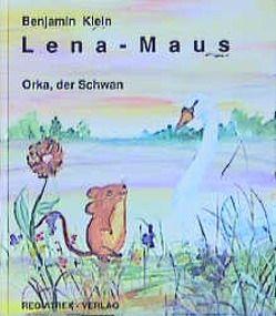 Lena-Maus von Klein,  Benjamin, Rast,  Hans P