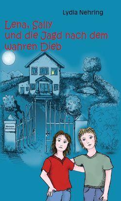 Lena, Sally und die Jagd nach dem wahren Dieb von Klouche-Thurn,  Janka, Nehring,  Lydia