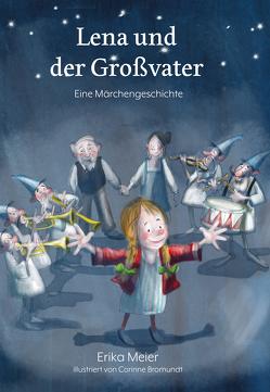Lena und der Großvater von Bromundt,  Corinne, Meier,  Erika