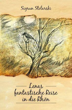 Lenas fantastische Reise in die Rhön von Morlok,  Regina, Stolarski,  Sigrun