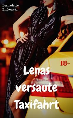 Lenas versaute Taxifahrt von Binkowski,  Bernadette