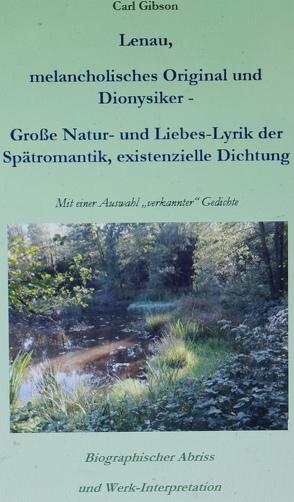 Dionysiker Lenau – Melancholie und Poesie von Gibson,  Carl