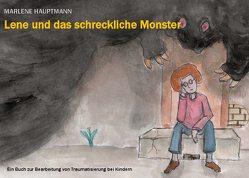 Lene und das schreckliche Monster von Hauptmann,  Marlene