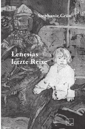 Lenesias letzte Reise von Grün,  Stephanie