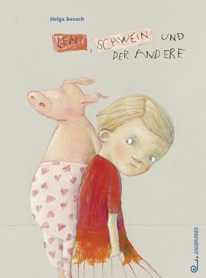 Leni, Schwein und der andere von Bansch,  Helga
