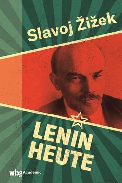 Lenin heute von Lenin,  Wladimir, Walter,  Axel, Žižek,  Slavoj