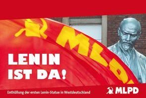Lenin ist da! von Marxistisch-Leninistische Partei Deutschland,  MLPD