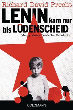 Lenin kam nur bis Lüdenscheid von Precht,  Richard David