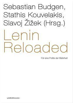 Lenin Reloaded von Budgen,  Sebastian, Kouvelakis,  Stathis, Žižek,  Slavoj