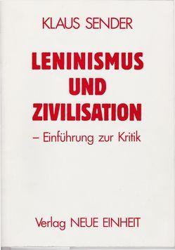 Leninismus und Zivilisation von Sender,  Klaus