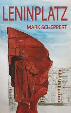 Leninplatz von Scheppert,  Mark