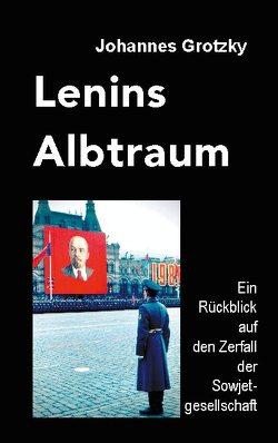 Lenins Albtraum von Grotzky,  Johannes