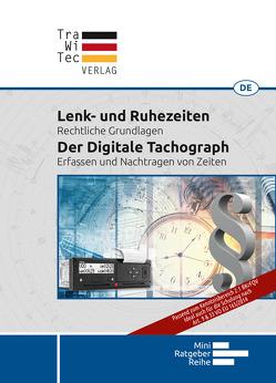Lenk- und Ruhezeiten – Der Digitale Tachograph von Markus,  Mertens
