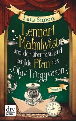 Lennart Malmkvist und der überraschend perfide Plan des Olav Tryggvason von Simon,  Lars