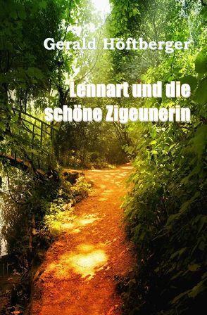 Lennart und die schöne Zigeunerin von Höftberger,  Gerald, Krackowizer,  Sebastian