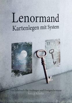 Lenormand Kartenlegen mit System von Scheller,  Patrick