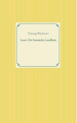 Lenz. Der hessische Landbote von Büchner,  Georg