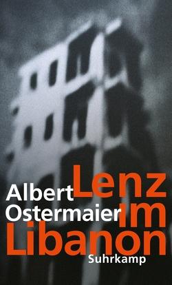 Lenz im Libanon von Ostermaier,  Albert