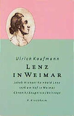 Lenz in Weimar von Agthe,  Kai, Ignasiak,  Detlef, Kaufmann,  Ulrich, Mieth,  Mathias
