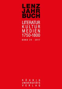 Lenz-Jahrbuch 24 (2017) von Baum,  Constanze, Herbst,  Klaus-Dieter, Klawitter,  Arne, Martin,  Ariane, Möller,  Beate, Rossbach,  Nikola, Schulz,  Georg-Michael, Stephan,  Inge, Westenrieder,  Lorenz
