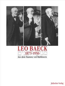 Leo Baeck 1873–1956 von Backhaus,  Fritz, Heuberger,  Georg