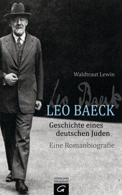 Leo Baeck – Geschichte eines deutschen Juden von Lewin,  Waldtraut