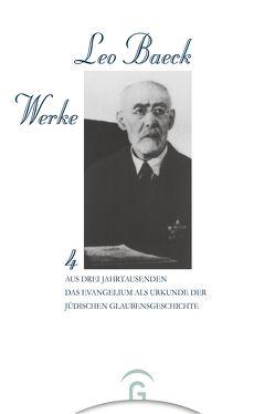 Leo Baeck Werke / Aus Drei Jahrtausenden von Baeck,  Leo, Friedlander,  Albert H, Klappert,  Bertold, Licharz,  Werner