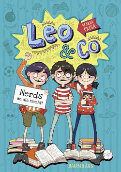 Leo & Co. – Nerds an die Macht! von Frisa,  María, Hahn,  Anna, Macias,  Michelle