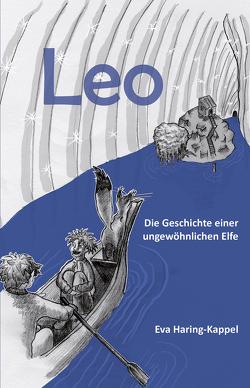 Leo – Die Geschichte einer ungewöhnlichen Elfe von Haring-Kappel,  Eva, Kappel,  Lisa