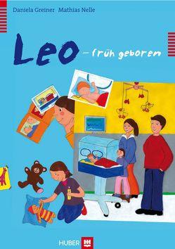 Leo – früh geboren von Greiner,  Daniela, Nelle,  Mathias