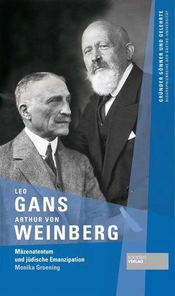Leo Gans und Arthur von Weinberg von Groening,  Monika