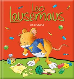 Leo Lausemaus ist wütend von Giorgetti,  Caterina, Witt,  Sophia