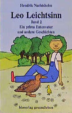 Leo Leichtsinn – Bd 2 von Nachtsheim,  Hendrik