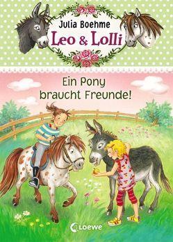 Leo & Lolli – Ein Pony braucht Freunde! von Althaus,  Lisa, Boehme,  Julia
