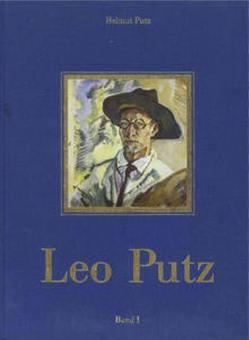 Leo Putz 1869-1940 von Bartsch,  Hans J, Böttger,  G., Conti,  Jose, Pütz,  Helmut, Putz,  Leo