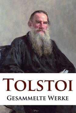 Leo Tolstoi – Gesammelte Werke von Tolstoi,  Leo