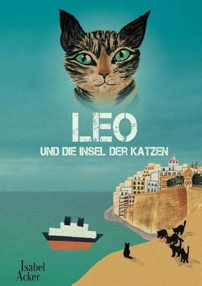 Leo und die Insel der Katzen von Acker,  Isabel
