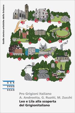 Leo und Lila entdecken Italienischbünden von Andreetta,  A., Frei,  Valeria, Ruatti,  G., Zucchi,  M.
