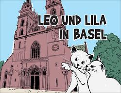 Leo und Lila in Basel von fi,  di, Leuenberger,  Michael, Liebendörfer,  Helen