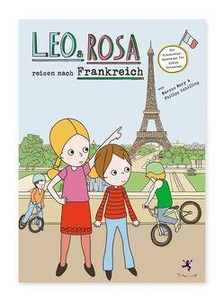 Leo und Rosa reisen nach Frankreich von Mery,  Marcus, Schilling,  Philipp