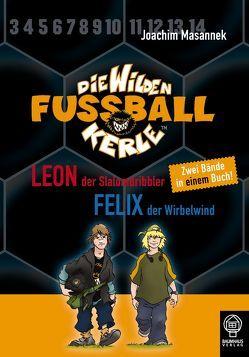 Leon, der Slalomdribbler & Felix, der wirbelwind von Birck,  Jan, Masannek,  Joachim